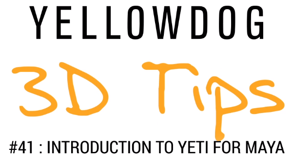 Branded logo YellowDog 3D tips, #41 Introduction to Yeti for Maya